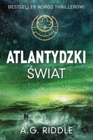 okładka Świat Atlantydzki. Ebook | EPUB,MOBI | A.G. Riddle