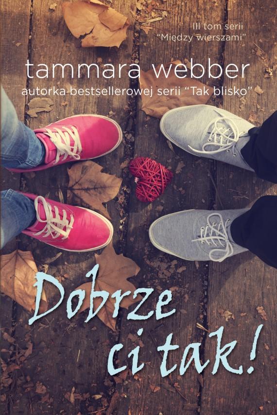 okładka Dobrze ci tak. Ebook | EPUB, MOBI | Tammara Webber