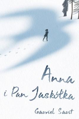 okładka Anna i Pan jaskółka, Ebook | Gavriel Savit