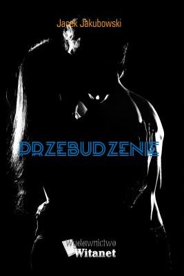 okładka Przebudzenie, Ebook | Jacek, Grzegorz Jakubowski