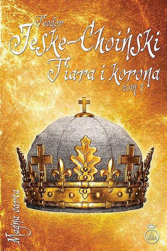 okładka Tiara i korona, tom 1ebook   EPUB, MOBI   Teodor Jeske-Choiński