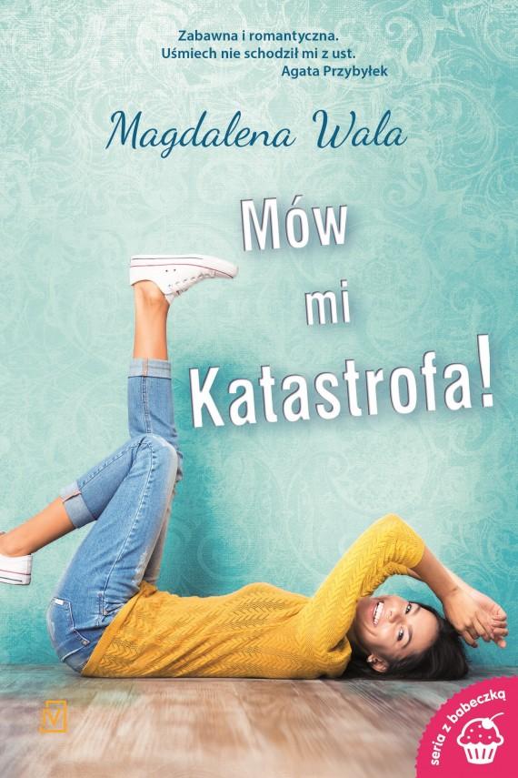 okładka Mów mi Katastrofa!. Ebook | EPUB, MOBI | Magdalena  Wala