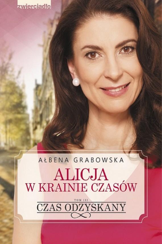okładka Alicja w krainie czasów. Czas odzyskany - tom IIIebook | EPUB, MOBI | Ałbena  Grabowska
