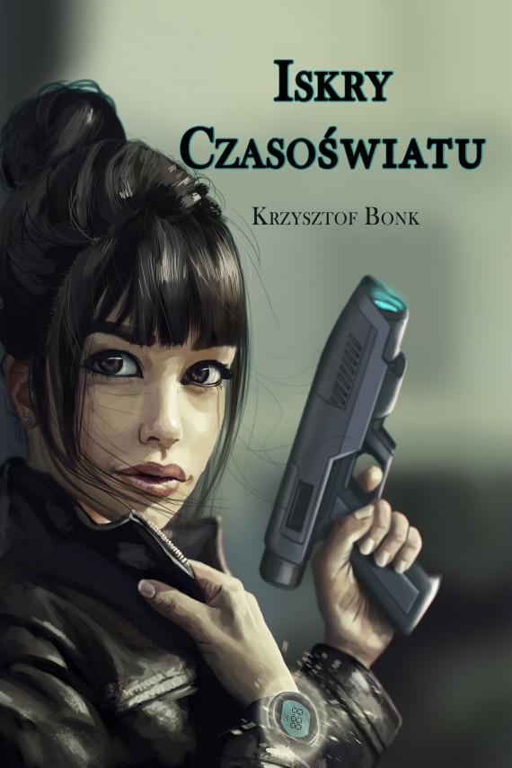 okładka Iskry Czasoświatu. Ebook | EPUB, MOBI | Krzysztof Bonk