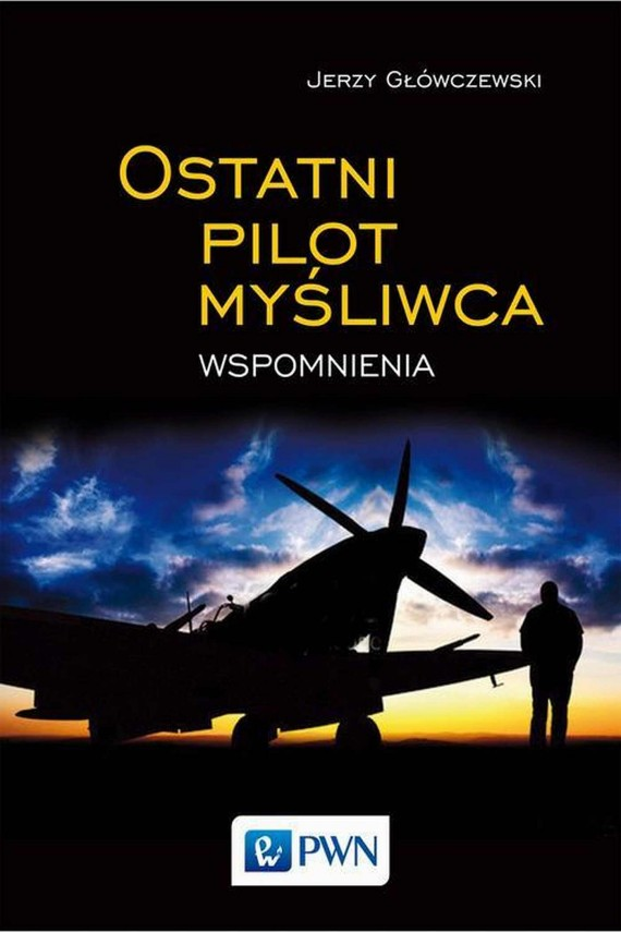 okładka Ostatni pilot myśliwca. Ebook | EPUB, MOBI | Jerzy  Główczewski