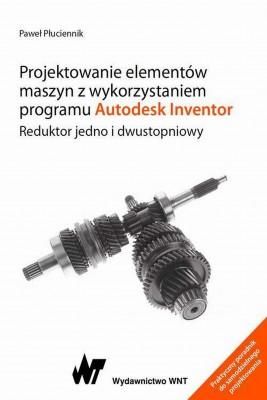 okładka Projektowanie elementów maszyn z wykorzystaniem programu Autodesk Inventor, Ebook | Paweł  Płuciennik