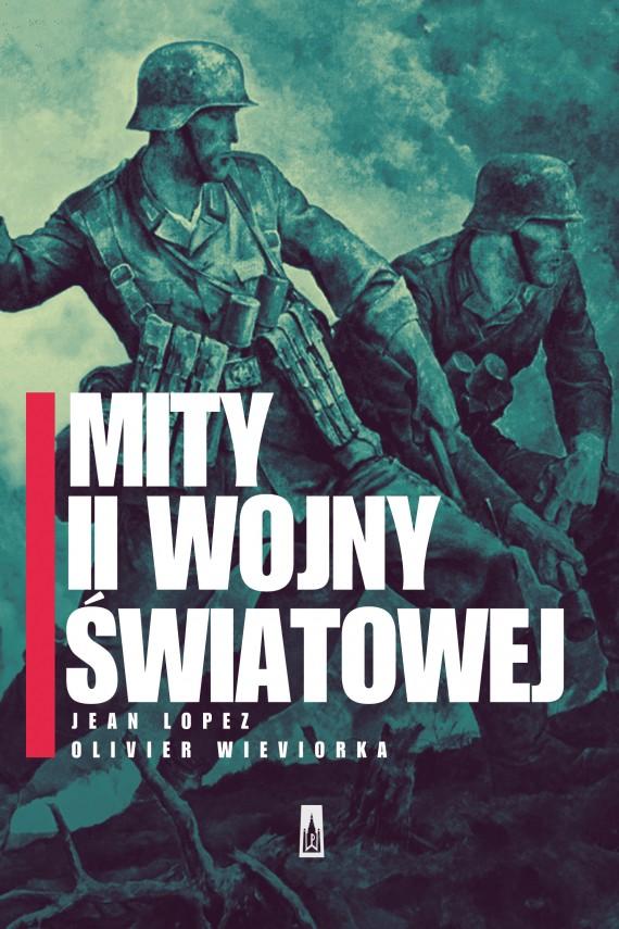 okładka Mity II wojny światowejebook | EPUB, MOBI | Jean  Lopez, Olivier  Wieviorka