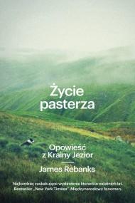 okładka Życie pasterza. Opowieść z Krainy Jezior. Ebook | EPUB,MOBI | James Rebanks