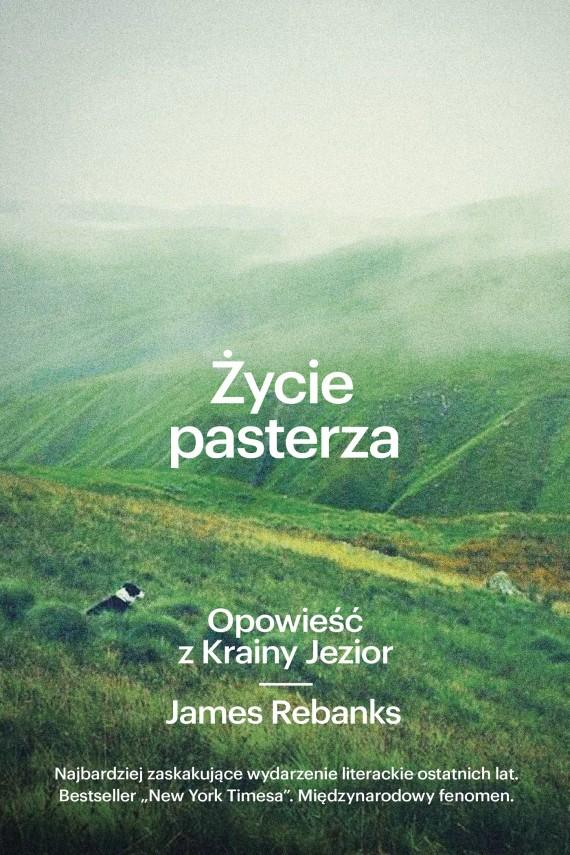 okładka Życie pasterza. Opowieść z Krainy Jeziorebook | EPUB, MOBI | James Rebanks