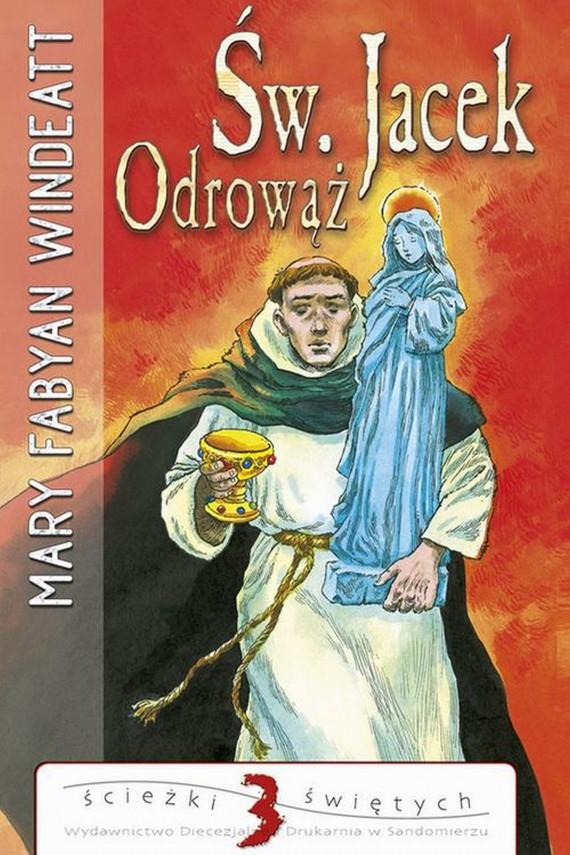 okładka Święty Jacek Odrowążebook | EPUB, MOBI | Mary  Windeatt-Fabyan