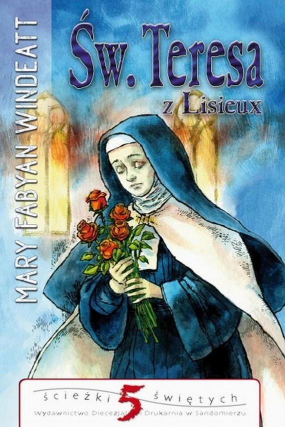 okładka Św.Teresa z Lisieuxebook   EPUB, MOBI   Mary  Windeatt-Fabyan
