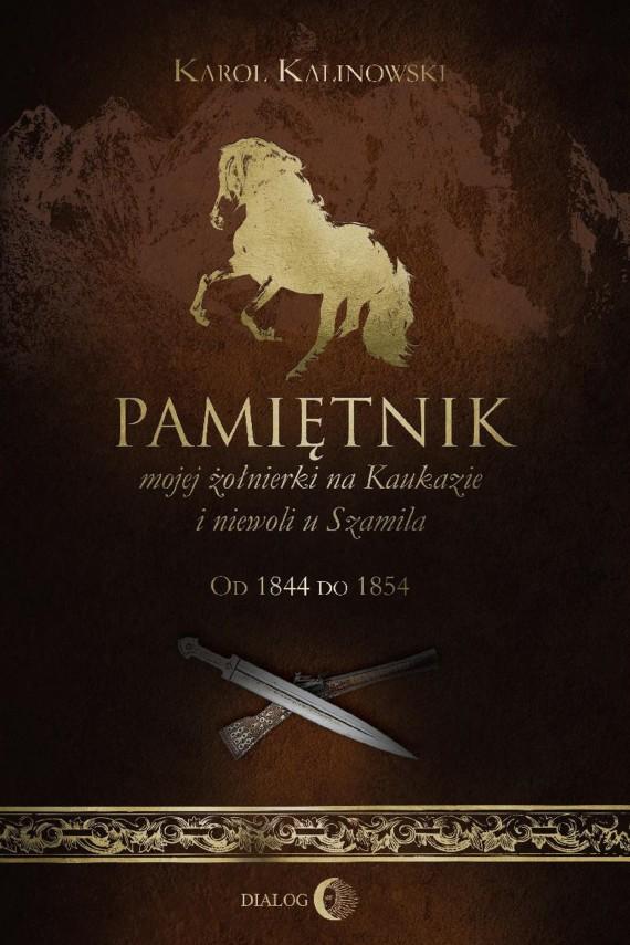 okładka Pamiętnik mojej żołnierki na Kaukazie i niewoli u Szamila. Ebook   EPUB, MOBI   Karol Kalinowski