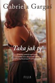 okładka Taka jak ty, Ebook | Gabriela Gargaś