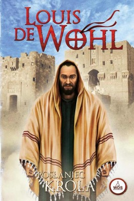 okładka Posłaniec króla, Ebook | Louis  de Wohl