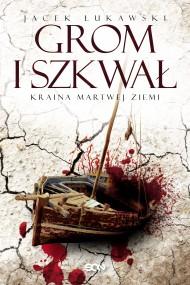 okładka Kraina Martwej Ziemi. Tom 2. Grom i szkwał. Ebook | EPUB,MOBI | Jacek Łukawski