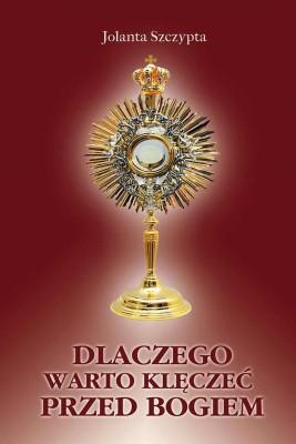 okładka Dlaczego klęczę przed Bogiem, Ebook   Jolanta  Szczypta