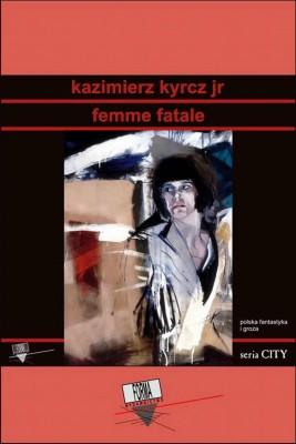 okładka Femme fatale, Ebook | Kazimierz Kyrcz Jr