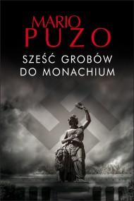 okładka Sześć grobów do Monachium, Ebook   Mario Puzo