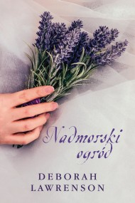 okładka Nadmorski ogród, Ebook | Deborah Lawrenson, Anna Esden-Tempska