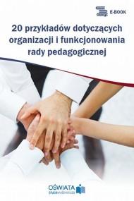 okładka 20 przykładów dotyczących organizacji i funkcjonowania rady pedagogicznej. Ebook | Michał  Kowalski
