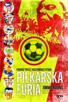 okładka Piłkarska furia. Podróż przez hiszpański futbol, Ebook | Jimmy Burns