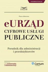 okładka E-urząd Cyfrowe usługi publiczne. Poradnik dla administracji i przedsiębiorców. Ebook | PDF | Praca zbiorowa
