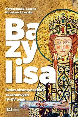 okładka Bazylisa, Ebook | Mirosław J.  Leszka, Małgorzata B. Leszka
