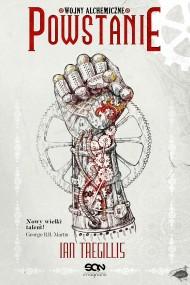 okładka Powstanie. Wojny alchemiczne. Tom II, Ebook | Ian Tregillis