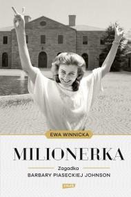 okładka Milionerka. Zagadka Barbary Piaseckiej-Johnson. Ebook | EPUB,MOBI | Ewa Winnicka