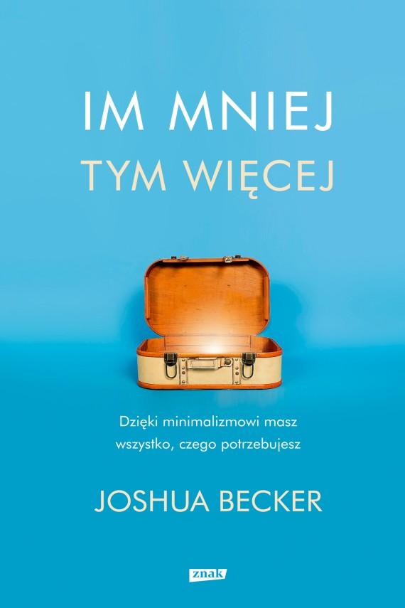 okładka Im mniej, tym więcejebook | EPUB, MOBI | Joshua Becker