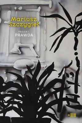 okładka Projekt Prawda, Ebook | Mariusz Szczygieł