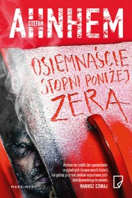okładka Osiemnaście stopni poniżej zera, Ebook | Stefan Ahnhem, Ewa Wojciechowska, Magdalena Jankowska, Piotr  Zdanowicz