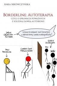 okładka Borderline: Autoterapia, czyli o sprawach poważnych z solidną dawką autoironii, Ebook | Anka Mrówczyńska