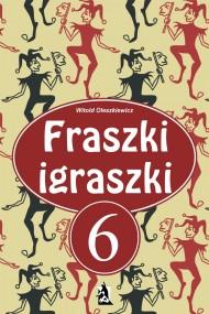okładka Fraszki igraszki 6. Ebook | EPUB,MOBI | Witold Oleszkiewicz