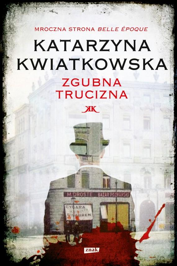okładka Zgubna truciznaebook | EPUB, MOBI | Katarzyna Kwiatkowska