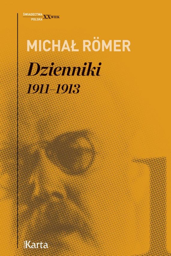 okładka Dzienniki. 1911–1913. Tom 1. Ebook | EPUB, MOBI | Michał Römer
