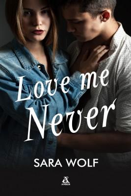 okładka Love Me Never, Ebook | Sara Wolf