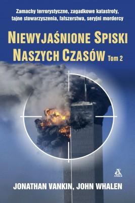 okładka Niewyjaśnione spiski naszych czasów. Tom 2, Ebook   Jonathan Vankin, John Whalen