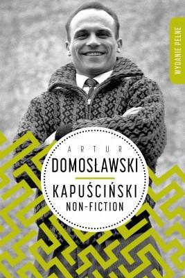 okładka Kapuściński non-fiction, Ebook | Artur Domosławski