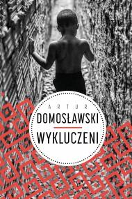 okładka Wykluczeni. Ebook | EPUB,MOBI | Artur Domosławski