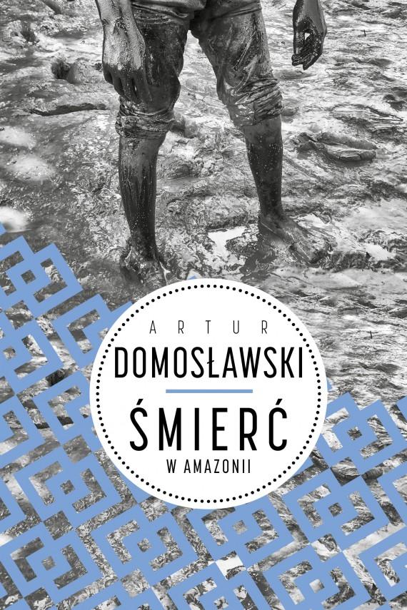 okładka Śmierć w Amazonii. Ebook | EPUB, MOBI | Artur Domosławski