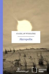 okładka Akropolis, Ebook   Stanisław Wyspiański