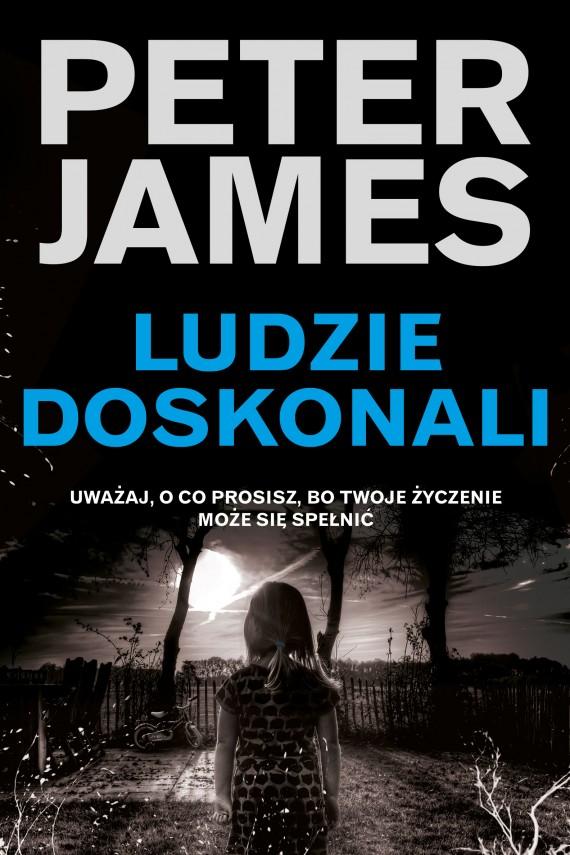okładka Ludzie doskonaliebook   EPUB, MOBI   Peter James, Paweł Lipszyc