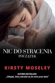 okładka Nic do stracenia. Początek. Ebook | Kirsty Moseley