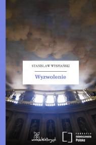okładka Wyzwolenie, Ebook   Stanisław Wyspiański