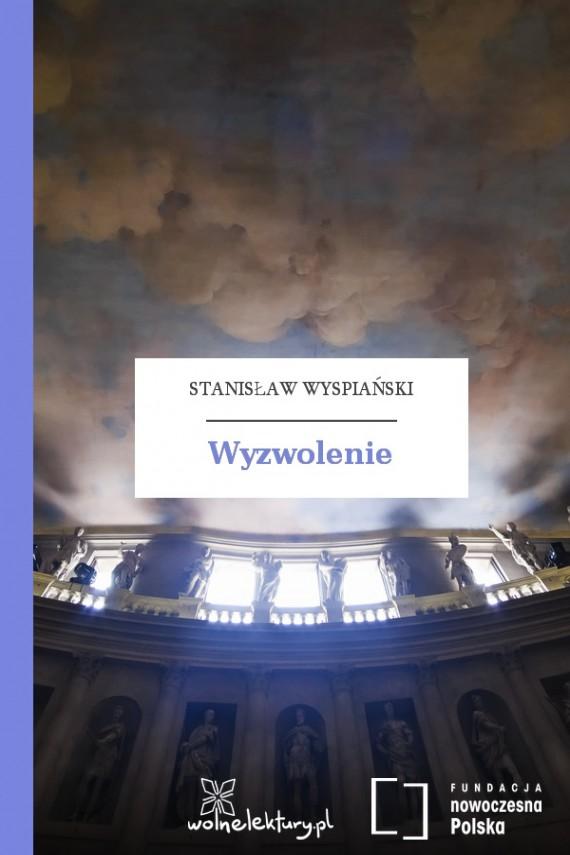 okładka Wyzwolenieebook | EPUB, MOBI | Stanisław Wyspiański