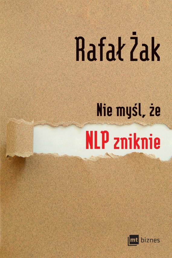 okładka Nie myśl, że NLP zniknieebook | EPUB, MOBI | Rafał  Żak