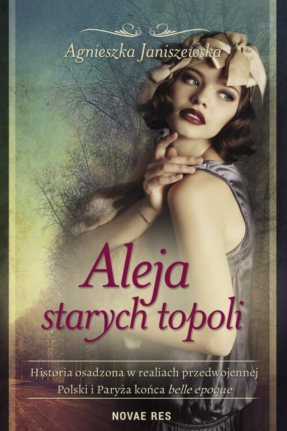 okładka Aleja starych topoli, tom I. Ebook | EPUB, MOBI | Agnieszka  Janiszewska