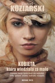okładka Kobieta, która wiedziała za mało. Ebook | EPUB,MOBI | Daniel Koziarski