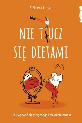 okładka Nie t(ł)ucz się dietami, Ebook | Elżbieta  Lange